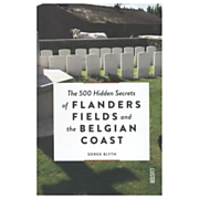 The 500 hidden secrets of Flanders fields and the Belgian co